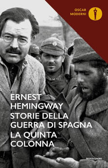 Storie della guerra di Spagna. La quinta colonna - Ernest Hemingway - copertina