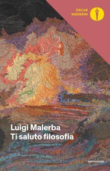 Ti saluto filosofia - Luigi Malerba - copertina
