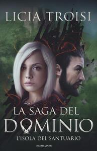 L' isola del santuario. La saga del Dominio. Vol. 3 - Licia Troisi - copertina
