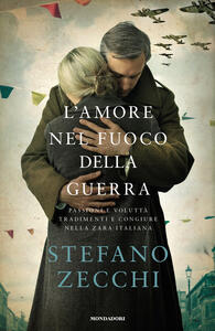 L' amore nel fuoco della guerra - Stefano Zecchi - copertina