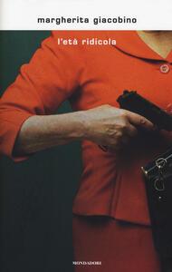 L' età ridicola - Margherita Giacobino - copertina