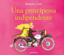 Una principessa indipendente. Ediz. a colori.pdf