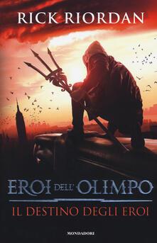Il destino degli eroi. Eroi dell'Olimpo - Rick Riordan - copertina