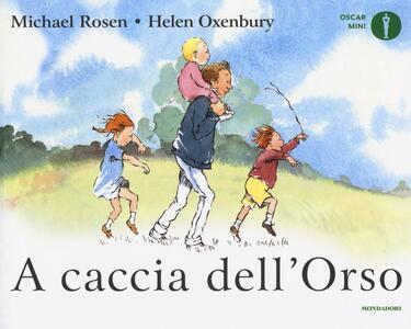A caccia dell'Orso. Ediz. a colori - Michael Rosen,Helen Oxenbury - copertina