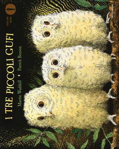 I tre piccoli gufi. Ediz. a colori - Martin Waddell,Patrick Benson - copertina