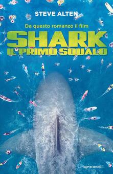Shark. Il primo squalo - Steve Alten - copertina