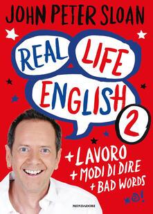 Real life english. Vol. 2 - John Peter Sloan - copertina