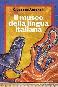 Il museo della lingua italiana - Giuseppe Antonelli - copertina