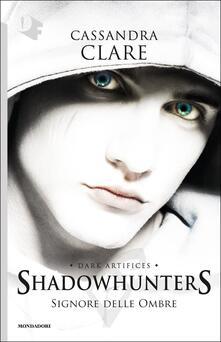 Signore delle ombre. Dark artifices. Shadowhunters - Cassandra Clare - copertina