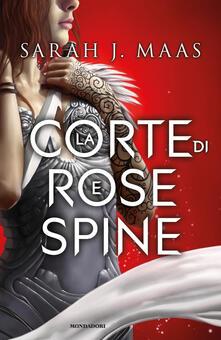 La corte di rose e spine - Sarah J. Maas - copertina