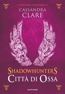 Città di ossa. Shadowhunters. Ediz. a colori. Vol. 1 - Cassandra Clare - copertina