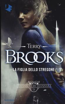 La figlia dello stregone. I difensori di Shannara. Vol. 3.pdf
