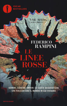 Le linee rosse. Uomini, confini, imperi: le carte geografiche che raccontano il mondo in cui viviamo - Federico Rampini - copertina