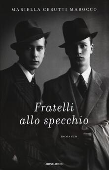 Fratelli allo specchio - Mariella Cerutti Marocco - copertina