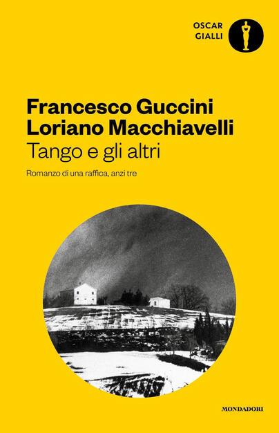 Tango e gli altri. Romanzo di una raffica, anzi tre - Francesco ...