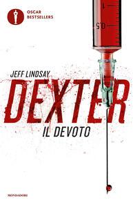 Dexter il devoto - Jeff Lindsay - copertina