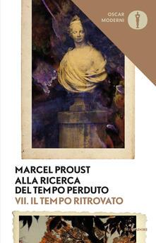 Alla ricerca del tempo perduto. Vol. 7: Il tempo ritrovato. - Marcel Proust - copertina