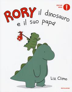 Rory il dinosauro e il suo papà. Ediz. a colori - Liz Climo - copertina