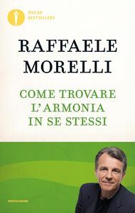 Come trovare l'armonia in se stessi - Raffaele Morelli - copertina