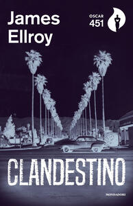 Clandestino - James Ellroy - copertina