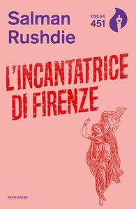 L' incantatrice di Firenze - Salman Rushdie - copertina