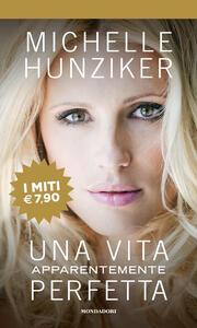 Una vita apparentemente perfetta - Michelle Hunziker - copertina