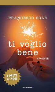 Ti voglio bene. #poesie - Francesco Sole - copertina