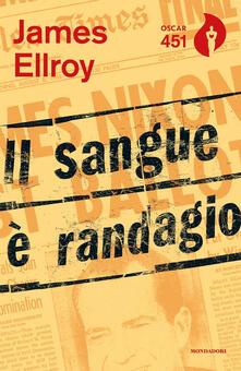 Il sangue è randagio - James Ellroy - copertina