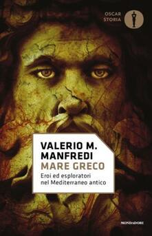 Mare greco. Eroi ed esploratori nel Mediterraneo antico.pdf