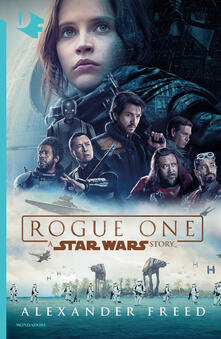 Rogue One. A Star Wars story - Alexander Freed - copertina