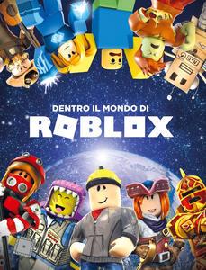 Dentro il mondo di Roblox. Ediz. a colori - copertina