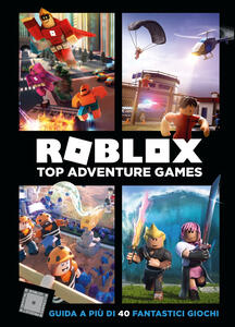 Roblox. Top Adventure Games - Alex Wiltshire,Craig Jelley - copertina