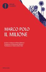 Il milione. Scritto in italiano da Maria Bellonci