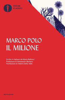 Il milione. Scritto in italiano da Maria Bellonci - Marco Polo - copertina