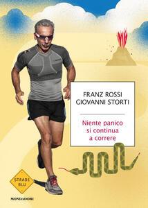 Niente panico, si continua a correre - Franz Rossi,Giovanni Storti - copertina