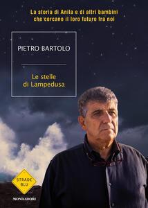 Le stelle di Lampedusa. La storia di Anila e di altri bambini che cercano il loro futuro fra noi - Pietro Bartolo - copertina