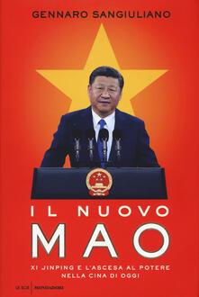 Il nuovo Mao. Xi Jinping e l'ascesa al potere nella Cina di oggi - Gennaro Sangiuliano - copertina