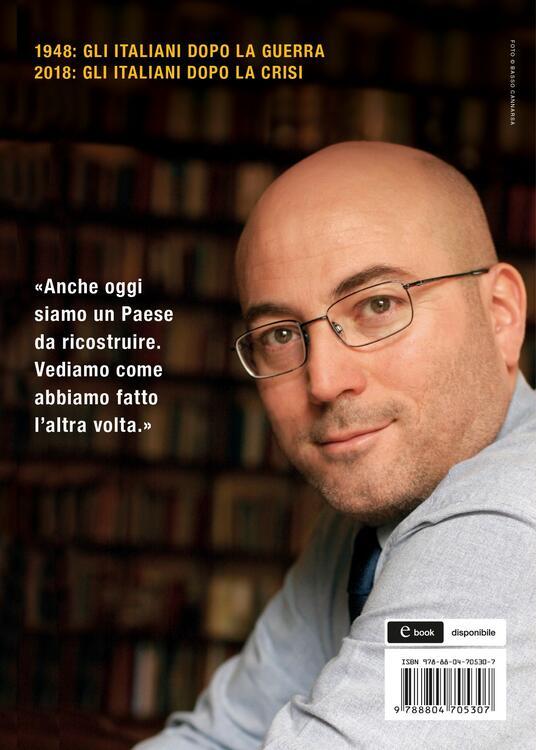 Giuro che non avrò più fame. L'Italia della Ricostruzione - Aldo Cazzullo - 2