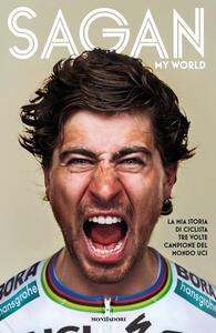 My world. La mia storia di ciclista tre volte campione del mondo UCI - Peter Sagan,John Deering - copertina