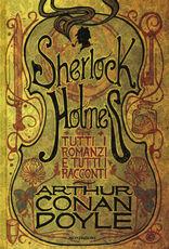 Libro Tutti i romanzi e tutti i racconti di Sherlock Holmes Arthur Conan Doyle