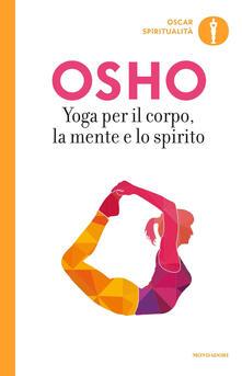 Yoga per il corpo, la mente e lo spirito - Osho - copertina