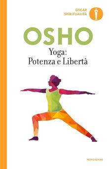 Yoga: potenza e libertà. Commenti ai «Sutra sullo Yoga» di Patanjali - Osho - copertina