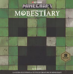 Mobestiary. La guida illustrata a tutte le creazioni. Minecraft - Alex Wiltshire - copertina