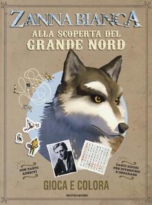 Zanna Bianca. Alla scoperta del Grande Nord.pdf