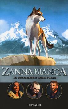 Zanna Bianca. Il romanzo del film - Michel Leydier - copertina