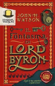 Elementare, Watson!. Vol. 1: Il fantasma di Lord Byron - John H. Watson - copertina