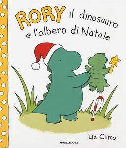 Rory il dinosauro e l'albero di Natale. Ediz. a colori - Liz Climo - copertina