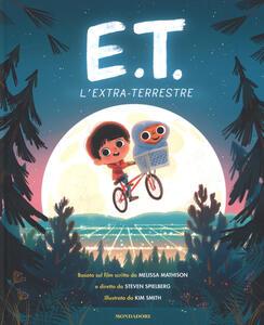 E.T. l'extraterrestre basato sul film. Ediz. a colori - Kim Smith,Melissa Mathison,Steven Spielberg - copertina