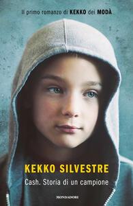 Cash. Storia di un campione - Kekko Silvestre - copertina