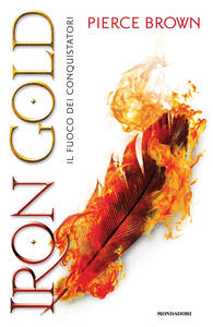 Iron Gold. Il fuoco dei conquistatori. Red Rising - Pierce Brown - copertina